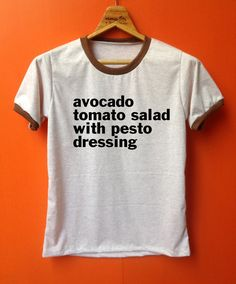 Avocado tomato salad pesto dressing clothing womens tshirt unisex adult cloth