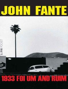http://pt.slideshare.net/eetown/1933-foi-um-ano-ruim-john-fante