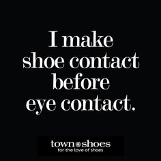 Shoes say a lot about a person. #shoequotes #shoes #firstimpressions