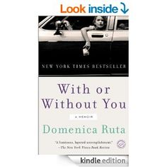 Amazon.com: With or Without You: A Memoir eBook: Domenica Ruta: Books