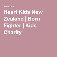 Heart Kids New Zealand | Born Fighter | Kids Charity