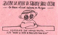"""Learn what """"avere le fette di salame sugli occhi"""" means in Italian!"""