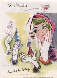 1948 Van Raalte Gloves hand crocheting #vintage #fashion #ad
