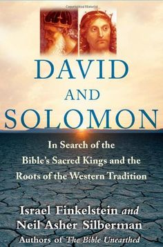 David and Solomon: In Search of the Bible's Sacred Kings ... https://www.amazon.com/dp/0743243625/ref=cm_sw_r_pi_dp_x_PMT4ybXW45H13
