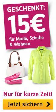 15 Euro geschenkt für Mode, Schuhe und Wohnen!