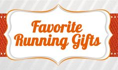 Top running gifts and running gift ideas from goneforarun.com