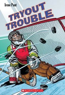 Tryout Trouble by Irene Punt   http://www.scholastic.ca/books/view/tryout-trouble