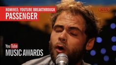 I voted for Passenger to win the Breakthrough Award at the YouTube Music...