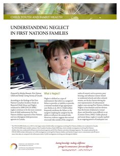 Understanding neglect in First Nations families - The over-representation of First Nations children in substantiated child investigations and referrals to child welfare placement is clearly related to the level of caregiver, household, and community risk factors. This fact sheet is an update from the original 2009 version.