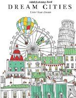 Adult Coloring Book Dream Cities Color Your Volume