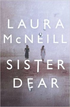Sister Dear: Laura McNeill: 9780718030926: Amazon.com: Books
