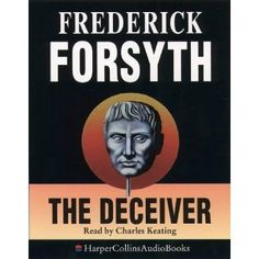 The Deceiver: Amazon.co.uk: Frederick Forsyth, Charles Keating: Books
