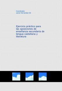 Ejercicio práctico para las oposiciones de enseñanza secundaria de lengua castellana y literatura. Comentarios resueltos