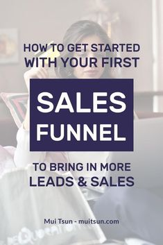 How to get started with your first sales funnel to bring in more leads and sales // Mui Tsun -- Inbound Marketing, Email Marketing Strategy, Sales And Marketing, Marketing Digital, Business Marketing, Content Marketing, Business Tips, Online Marketing, Online Business