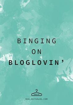 Binging on Bloglovin' | SGYSblog