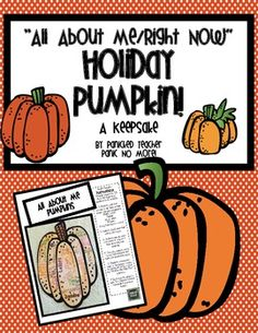 """All About Me, Right Now"" Holiday Pumpkin: A Keepsake! Free Download!!"
