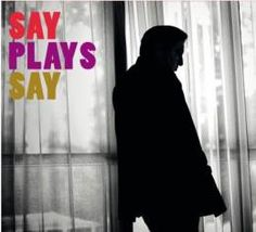 Say Plays Say by Fazıl Say