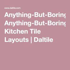 Anything-But-Boring Kitchen Tile Layouts | Daltile