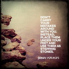 Use your mistakes as stepping stones