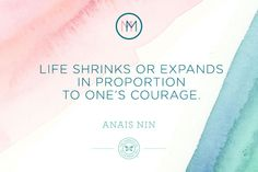 Monday Medication: Anais Nin on Courage | via The Honest Company Blog