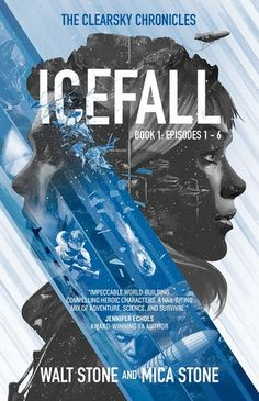Icefall: a thrilling post-apocalyptic survival adventure (The Clearsky Chronicles Book by Mica Stone Fantasy Book Covers, Fantasy Books, Snowball Earth, Top Reads, Young Adult Fiction, Great Books, Ya Books, Book 1, Survival