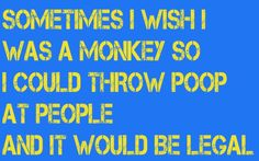 Monkey Business Quote by ~Qaydev on deviantART