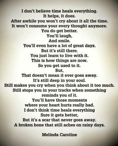 Wow, couldn't have said it better. Miss you Dad. Great Quotes, Quotes To Live By, Inspirational Quotes, Motivational, Loss Quotes, Me Quotes, Time Heals Everything, Grief Poems, Be My Hero