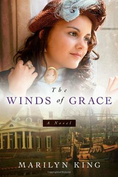 The Winds of Grace by Marilyn King. Save 1 Off!. $21.70
