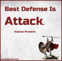 Best Defense Is Attack.  #quote #inspirational #work #motivation #journey #quotestoliveby #life #success