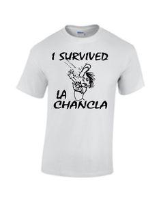 """I SURVIVED LA CHANCLA"""