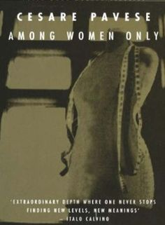 Among Women Only by Cesare Pavese
