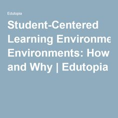 Student-Centered Learning Environments: How and Why | Edutopia