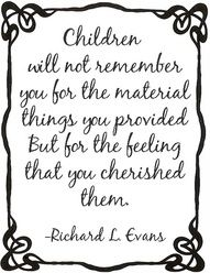 I believe that as early childhood educators we should provide children with aesthetically pleasing play spaces but children will most likely remember us for how we made that experience an unforgettable memory for years to come.