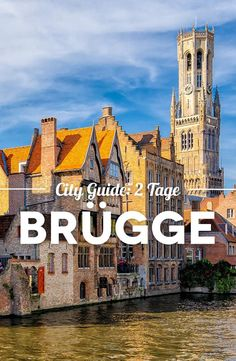Brügge in 2 Tagen – Der ultimative City Guide mit den 11 besten Sehenswürdigkeiten