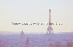 so true............I adore Paris and would rather live there as a homeless person than live in a mansion in any city in the US.