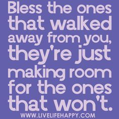 Bless Those Who Walk Away From You