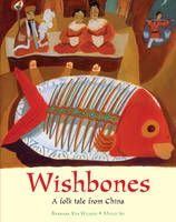 Wishbones: a Folktale from China-In this traditional Chinese version of the Cinderella story, a golden-eyed fish, a lost slipper, and a king's search for his bride feature in a magical sequence of events which bring happiness to a mistreated young woman, Yeh Hsien. Meilo So's illustrations conjure up this enchanted oriental realm with comic detail.