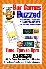 Buzzed Bar Games @ The Deck: Every Tuesday  night from 7 to 9 p.m.http://southbaybyjackie.com/ongoing-events.php