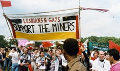 Lesbians & Gays Support the Miners! You've all seen Pride, right?