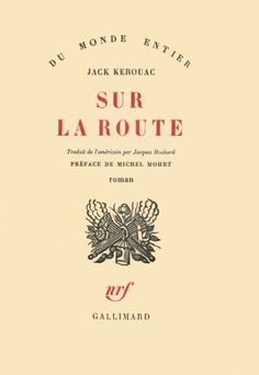 On the Road by Jack Kerouac. France, Gallimard 1960
