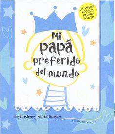Mi papá preferido del mundo (Libros juego): Amazon.es: Gina Samba, Marta Dansa: Libros