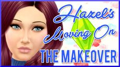 The Sims 4 | Hazel's Moving On | The Makeover