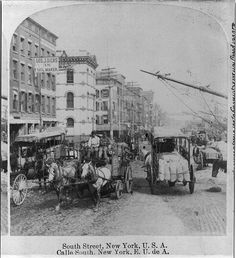 A view of New York City's South Street crowded with horses and carriages. (Photo: Library of Congress/Public Domain)