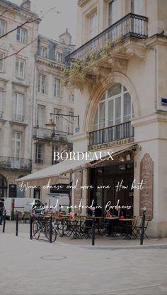 The Ultimate Bordeaux City Guide: See, Eat, Sleep Visit Bordeaux, Bordeaux France, Paris Travel, France Travel, Travel Europe, Europe Holidays, Visit France, Travel Humor, Travel Tours
