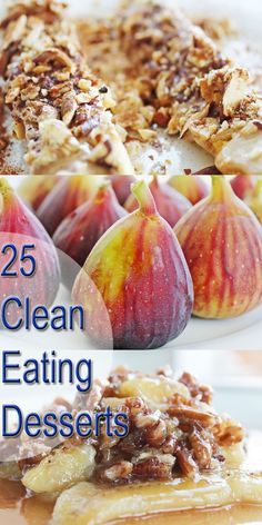 Enjoy 25 clean eating dessert ideas. They're delicious but also low-cal and healthy!