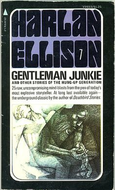 Gentleman Junkie by Harlan Ellison. Cover by Leo and DIane Dillon. Fantasy Book Covers, Best Book Covers, Fantasy Books, Pulp Fiction Art, Horror Fiction, Science Fiction, Harlan Ellison, Sci Fi Books, Retro Futuristic