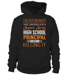 High School Principal - Never Dreamed #HighSchoolPrincipal