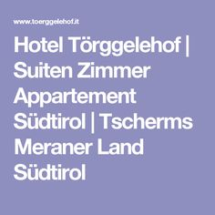Hotel Törggelehof | Suiten Zimmer Appartement Südtirol | Tscherms Meraner Land Südtirol