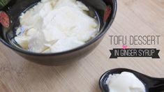 Sweet Asian Tofu Dessert Recipe in Ginger Syrup (豆腐花) Dòufu ...