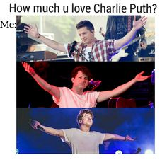 How much you love Charlie Puth huh